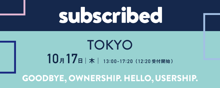 Subscribed Tokyo 2019